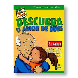 ROTA 52: DESCUBRA O AMOR DE DEUS - 02 A 04 ANOS