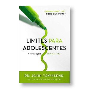 LIMITES PARA ADOLESCENTES - DR. JOHN TOWNSEND