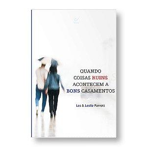QUANDO COISAS RUINS ACONTECEM A BONS CASAMENTOS - LES & LESLIE PARROTT