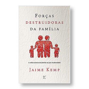 FORÇAS DESTRUIDORAS DA FAMÍLIA - PR. JAIME KEMP