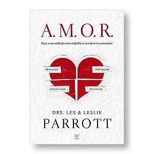 A.M.O.R. - DRS. LES & LESLIE PERROTT