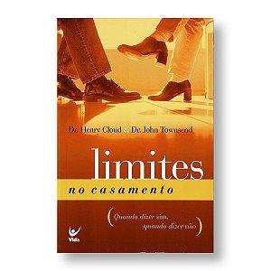 LIMITES NO CASAMENTO - DRS HENRY CLOUD & JOHN TOWNSEND