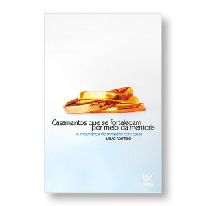 CASAMENTOS QUE SE FORTALECEM POR MENTORIA - DAVID KORNFIELD