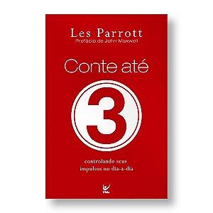 CONTE ATÉ 3 - CONTROLANDO OS IMPULSOS DO DIA-A-DIA - LES PARROTT