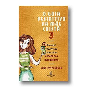 GUIA DEFINITIVO DA MÃE CRISTÃ 3