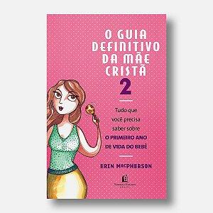 GUIA DEFINITIVO DA MÃE CRISTÃ 2