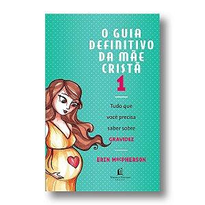 GUIA DEFINITIVO DA MÃE CRISTÃ 1