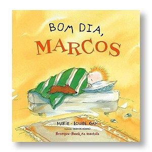 BOM DIA, MARCOS - MARIE-LOUISE GAY