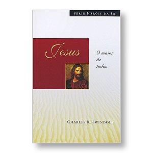 HERÓIS DA FÉ: JESUS