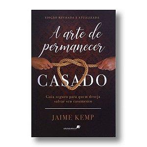 A ARTE DE PERMANECER CASADO