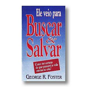ELE VEIO PARA BUSCAR E SALVAR (LIVRETO)
