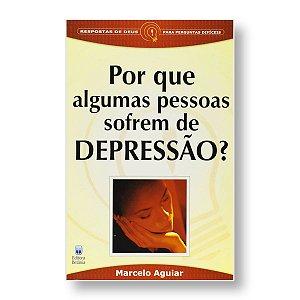 PORQUE ALGUMAS PESSOAS SOFREM DEPRESSÃO