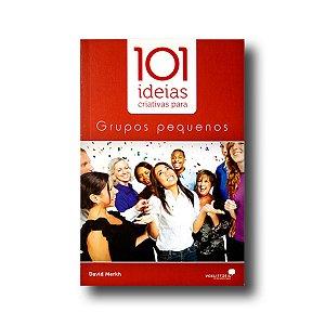 101 IDEIAS CRIATIVAS PARA  GRUPOS PEQUENOS
