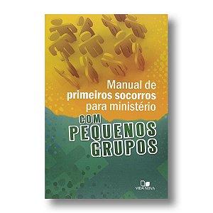 MANUAL DE PRIMEIROS SOCORROS PARA MINISTÉRIO COM PEQUENOS GRUPOS