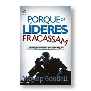 POR QUE OS LÍDERES FRACASSAM - WAYDE GOOGALL