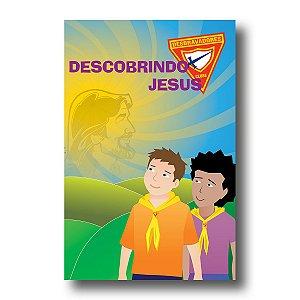 ESTUDO BÍBLICO DESBRAVADORES - DESCOBRINDO JESUS