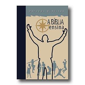 ESTUDOS BÍBLICOS - A BÍBLIA ENSINA