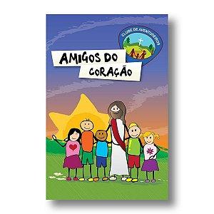 ESTUDO BÍBLICO AVENTUREIROS AMIGOS DO CORAÇÃO 6 - 9 ANOS