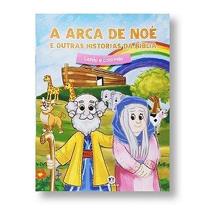 LENDO E COLORINDO - A ARCA DE NOÉ E OUTRAS HISTÓRIAS DA BÍBLIA