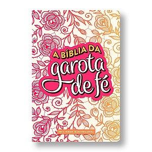 BÍBLIA DA GAROTA DE FÉ - NVT CAPA SEMIFLEXÍVEL ROSAS