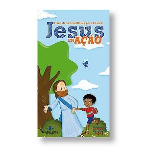 PLANO DE LEITURA BÍBLICA PARA CRIANÇAS: JESUS EM AÇÃO - FOLDER