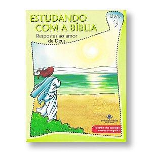 ESTUDANDO COM A BÍBLIA - 9: RESPOSTAS AO AMOR DE DEUS