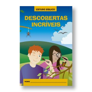 ESTUDO BÍBLICO JUVENIL - DESCOBERTAS INCRÍVEIS - 13 - 16 ANOS