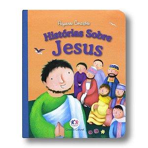PEQUENOS CORAÇÕES: HISTÓRIAS SOBRE JESUS