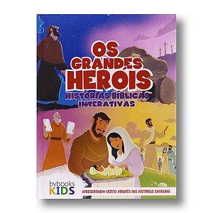 OS GRANDES HERÓIS HISTÓRIAS BÍBLICAS INTERATIVAS