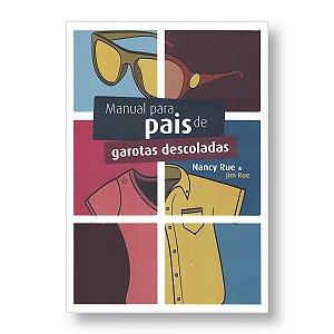 MANUAL PARA PAIS DE GAROTAS DESCOLADAS