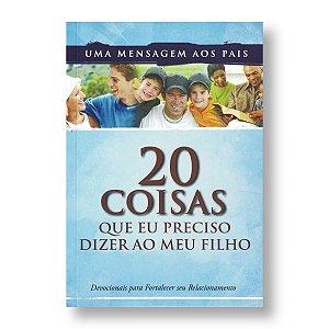 20 COISAS QUE EU PRECISO DIZER AO MEU FILHO - DEVOCIONAL