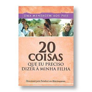 20 COISAS QUE EU PRECISO DIZER A MINHA FILHA - DEVOCIONAL