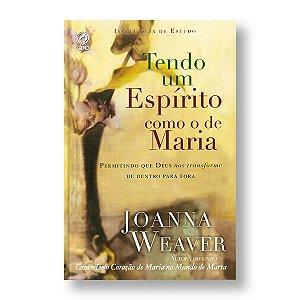 TENDO UM ESPÍRITO COMO O DE MARIA - JOANA WEAVER