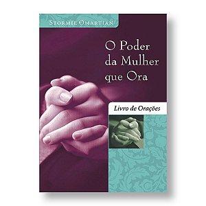 O PODER DA MULHER QUE ORA - LIVRO DE ORAÇÕES (BOLSO)