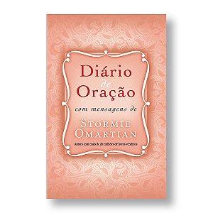 DIÁRIO DE ORAÇÃO: COM MENSAGENS DE STORMIE OMARTIAN