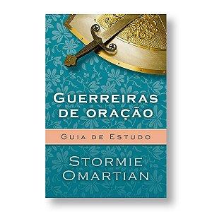 GUERREIRAS DE ORAÇÃO - GUIA DE ESTUDO