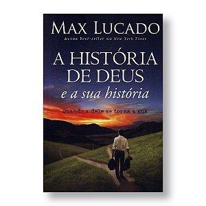 A HISTÓRIA DE DEUS E A SUA HISTÓRIA