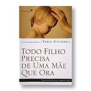 TODO FILHO PRECISA DE UMA MÃE QUE ORA - FERN NICHOLS