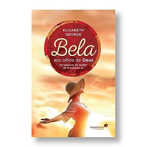 BELA AOS OLHOS DE DEUS - ELISABETH GEORGE