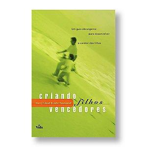 CRIANDO FILHOS VENCEDORES - HENRY CLOUD / JOHN TOWNSEND