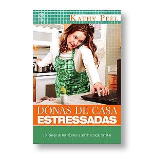 DONAS DE CASA ESTRESSADAS - KATHY PEEL