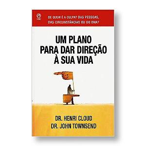 UM PLANO PARA DAR DIREÇÃO A SUA VIDA - DR. HENRI CLOUD / DR. JOHN TOWNSEND