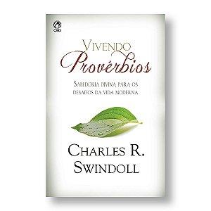 VIVENDO PROVÉRBIOS - CHARLES R. SWINDOLL