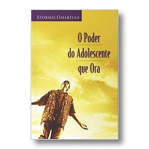 O PODER DO ADOLESCENTE QUE ORA