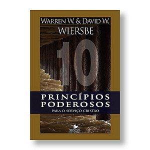 10 PRINCÍPIOS PODEROSOS PARA O SERVIÇO CRISTÃO - W. WIERSBE