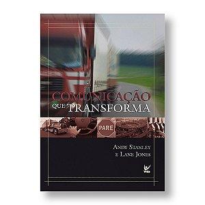 COMUNICAÇÃO QUE TRANSFORMA - ANDY STANLEY / LANE JONES