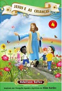 Jesus e as Crianças - Vol. 4