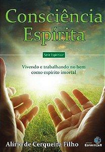 Consciência Espírita - Vivendo e Trabalhando no Bem como Espírito Imortal