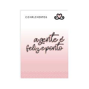 Complemento AC | Título A Gente é Feliz e Ponto