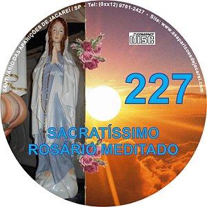 CD ROSÁRIO MEDITADO 227